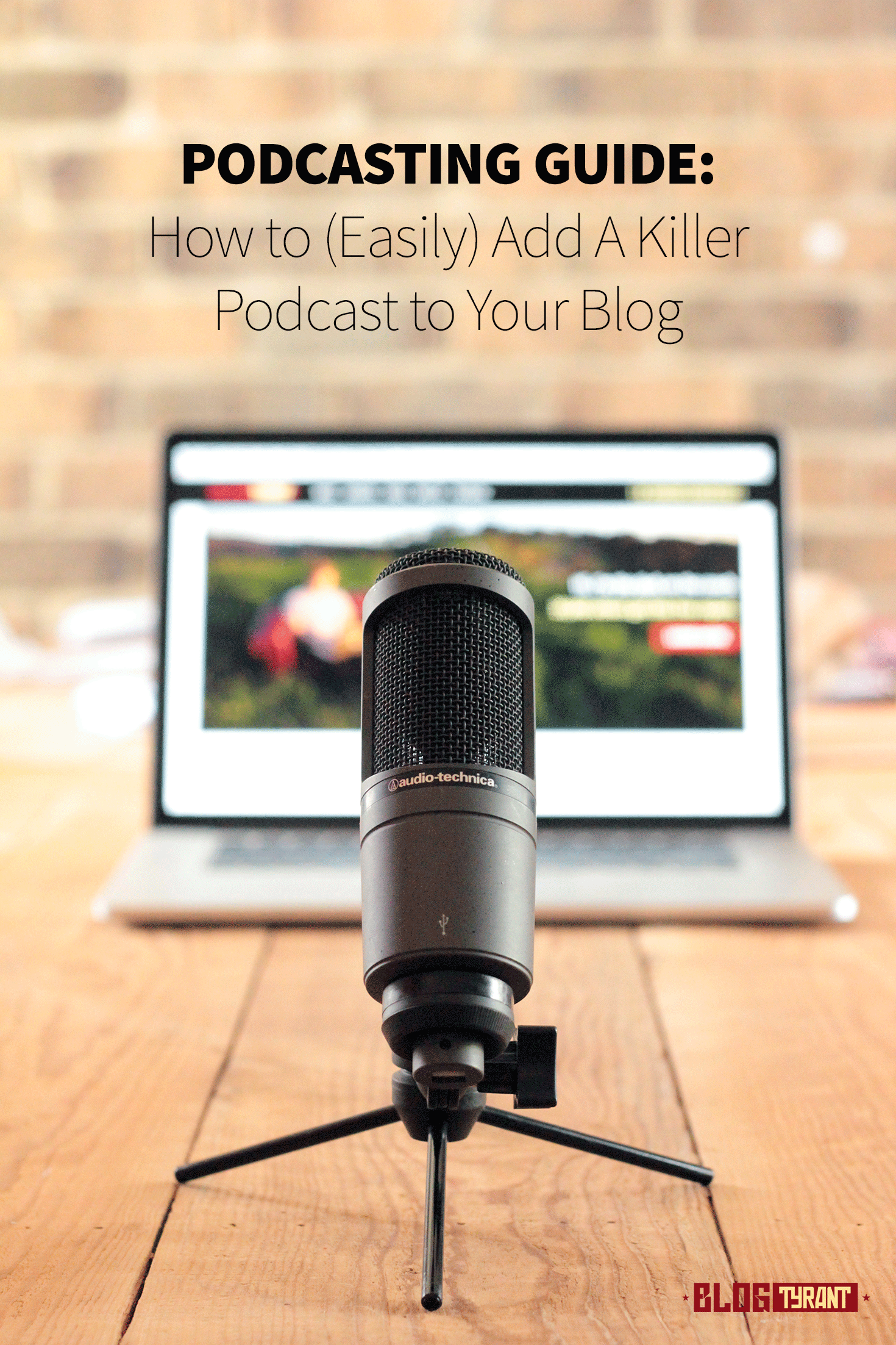 Podcasting Guide: How to Add a Killer Podcast to Your Blog