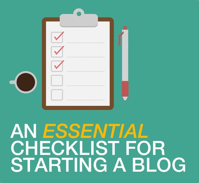 Essential: A 44-Point Checklist for Starting a Quality Blog